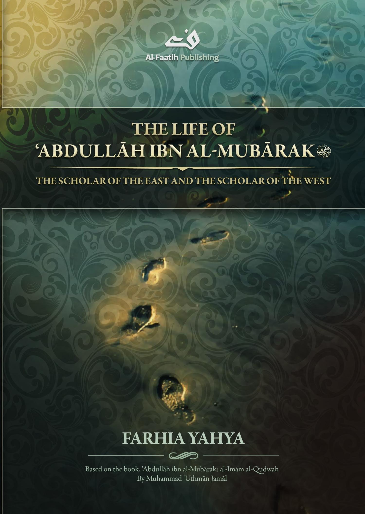 The Life of Abdullah ibn Mubarak